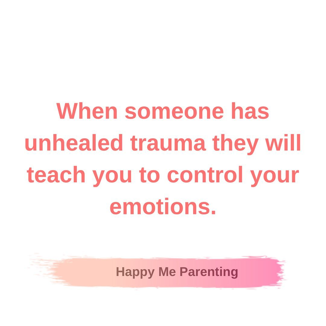 When someone has unhealed trauma they will teach you to control your emotions.When people arent…