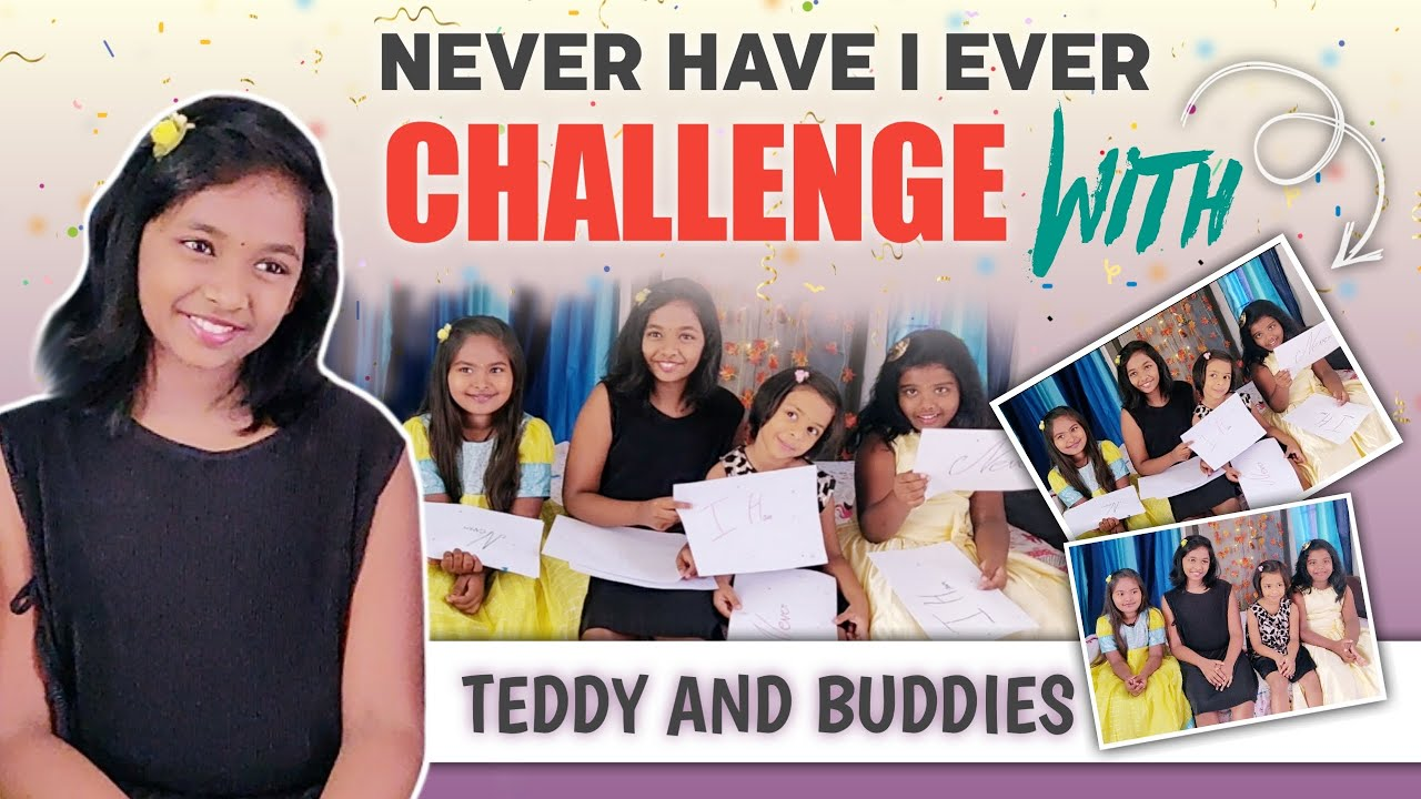 Never Have I Ever Challenge With My Buddies Funny Parents Teddy And Buddies